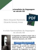 A vis++¦o funcionalista da linguagem no s+-«culo XX