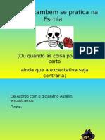 Pirataria se pratica na escola
