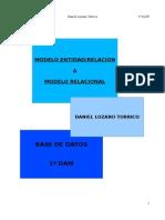 Manual de transformación del Modelo Entidad/Relacion a Relacional
