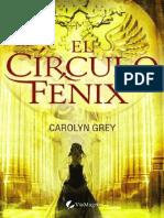 Grey, Carolyn - El Círculo del Fénix