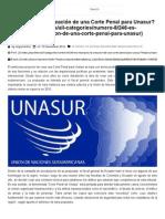 Creación de Corte Penal Unasur - Argumentos Voces Jurídicas & Literarias Editorial Ibañez Diciembre de 2014