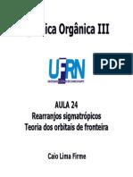 Aula 25 - Reações Pericíclicas - Rearranjos e Teoria Dos Orbitais de Fronteira
