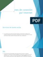 Opciones de Conexión Por Internet