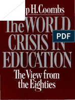 THE WORLD CRISIS IN EDUCATION THE VIEW FROM THE EIGHTIES Philip H. Coombs