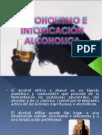 ALCOHOLISMO E INTOXICACIÓN ALCOHOLICA