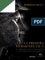 Roberto Cruz, La Primera Hermenéutica. El Origen de La Filosofía y Los Orígenes en Grecia