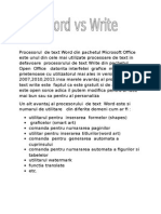 Procesorul de Text Word Din Pachetul Microsoft Office Este Unul Din Cele Mai Utilizate Procesoare de Text in Defavoare Procesorului de Text Write Din Pachetul Open Office Datorita Interfetei Grafice Mai Prietenoase