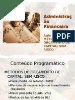 Aula 10 - Métodos de Orçamento de Capital Sem Risco