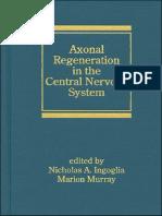 Axonal Regeneration in the Central Nervous System - N. Ingoglia, M. Murray (Marcel Dekker, 2001) WW
