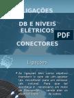Ligações, DB e Niveis Eletricos, e Conetores