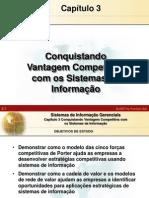 Cap. 3 - Conquistando Vantagem Competitiva com os Sistemas de Informação