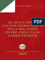 El Agua Como Factor Estratégico en La Relación Entre Chile y Los Países Vecinos. (2008)