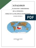 Catálogo de Sellos, Blocks y Aerogramas de La Temática Chile, En La Filatelia Extranjera. (2003)
