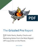John Carlton the Grizzled Pro Report