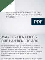 Importancia Del Avance de La Ciencia en El Hogar y Sociedad General