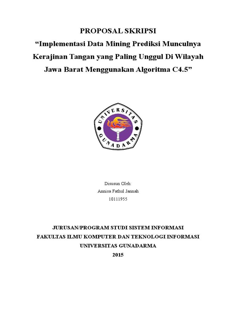 Proposal Skripsi Implementasi Data Mining Prediksi Munculnya Kerajinan Tangan Yang Paling Unggul Di Wilayah Jawa Barat Menggunakan Algoritma C4 5