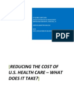 Reducing the Cost of US Health Care - What Does It Take