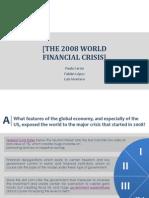 2008 World Financial Crisis - Luis Montero - Paula Cerón - Fabián López