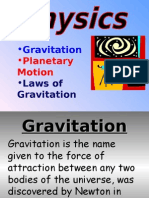 •Gravitation •Planetary Motion •Laws of Gravitation