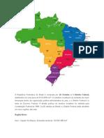 A República Federativa Do Brasil é Composta Por 26 Estados e 1 Distrito Federal
