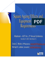 Square Ageing Effects and Equipmet Fleet Requirements