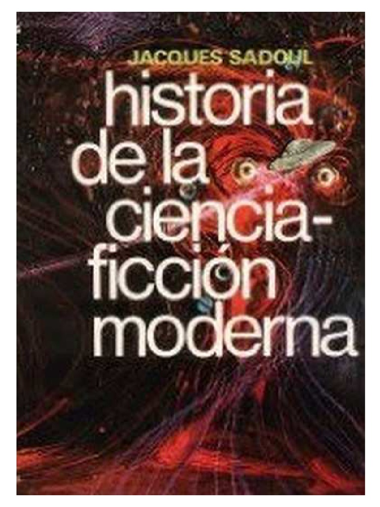 edfb7148 Historia de La Ciencia-ficcion - Jacques Sadoul