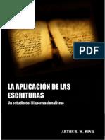 La Aplicación de Las Escrituras (Contra El Dispensacionalismo)