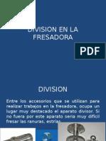 Division en La Fresadora