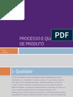 Processo e Qualidade de Produto