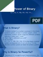 The Power of Binary