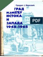 Predrag J. Marković - Beograd između Istoka i Zapada 1948-1965