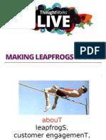 Making Leapfrogs Happen - Transforming Customer Engagement