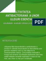 Activitatea Antibacteriana a Unor Uleiuri Esentiale- Rezultatele Evaluarii Clinice Si de Laborator