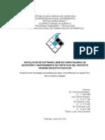 INSTALACIÓN DE SOFTWARE LIBRE EN COMPUTADORAS DE ESCRITORIO Y MANTENIMIENTO DE PORTÁTILES DEL PROYECTO CANAIMA EDUCATIVO