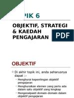 20120422220416Bab 6 - Objektif, Strategi & Kaedah Pengajaran