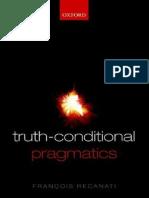 Recanati, François. Truth-Conditional Pragmatics