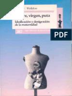 Madre, virgen, puta. Idealización y denigración de la maternidad [Estela V. Welldon].pdf