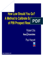 Otis, Haryott - How low should you go - a method to calibrate estimates of P99 prospect reserves (2006).pdf