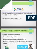 ESTUDO COMPARATIVO ENTRE APIs DE DESENVOLVIMENTO EM REDES SOCIAIS DIGITAIS
