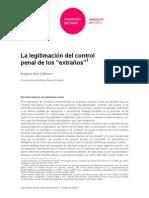 Zaffaroni La Legitimacion Del Control Penal de Los Extranos