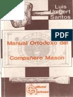 Santos Luis Umbert - Manual Ortodoxo Del Compañero Mason.PDF
