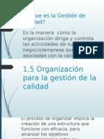 1.5 Organizacion de La Gestion de La Calidad