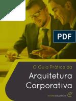 cms-files-1218-1418156595Work+Solution+-+E-Book+-+Guia+Prático+da+Arquitetura+Corporativa