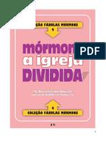 04 35990089 Colecao Fabulas Mormons Volume 4 Mormons a Igreja Dividida
