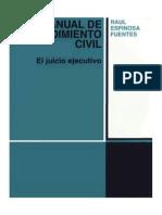 Manual de Procedimiento Civil --- El Juicio Ejecutivo - Raul Espinoza Fuentes