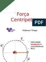 1°ano_Força Centrípeta