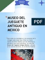 Museo Del Jueguete Antiguo en Mexico