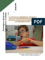 LA ENSEÑANZA-APRENDIZAJE TECNICAS Y ADECUACIONES METODOLOGICAS EN LOS PROCESOS DIDACTICOS EN ALUMNOS CON DISCAPACIDAD VISUAL.pdf