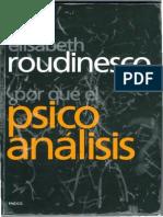 Roudinesco, Elisabeth - Por Qué El Psicoanálisis - Ed. Paidós