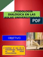METODOLOGÍA DIALÓGICA